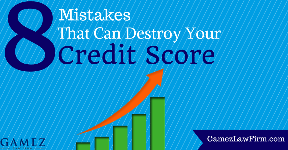 8 mistakes that can destroy your credit score san diego debt attorney gamez law firm - Common mistakes when building a home which can demolish your dream ...