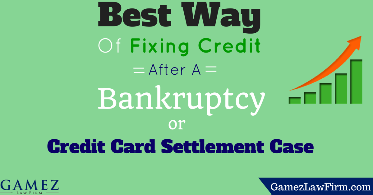 best ways to fix your credit after bankruptcy or credit card settlement