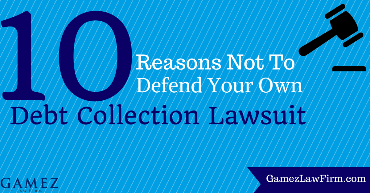 reasons not to defend your own debt collection lawsuit