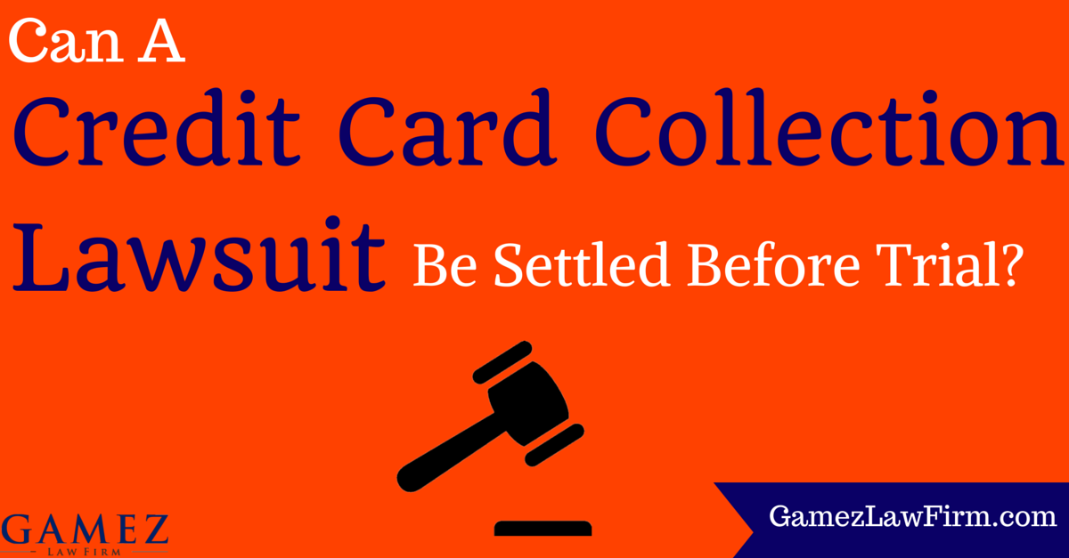 can credit card collection lawsuit be settled before trial