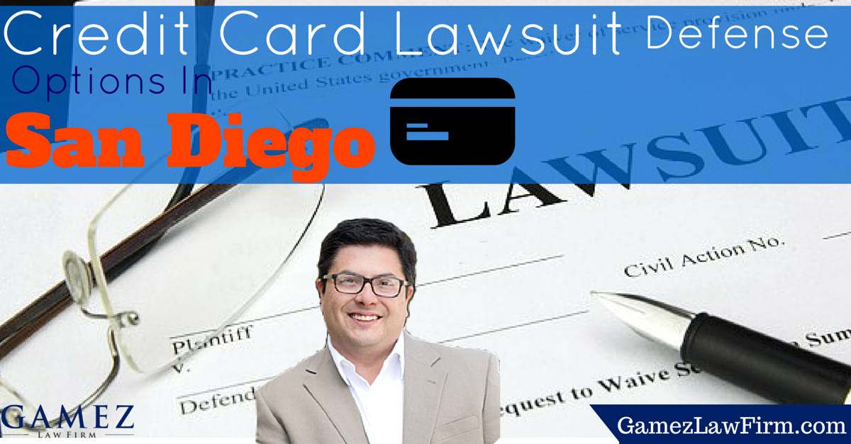 san diego credit card lawsuit defense options