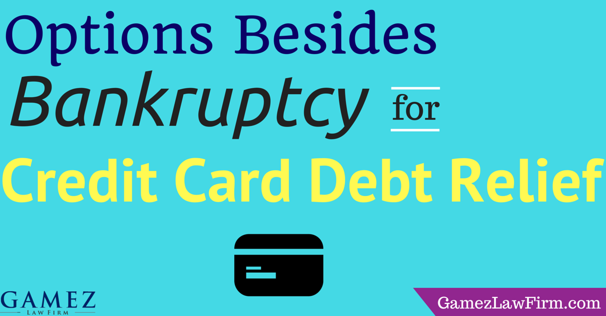 options besides bankruptcy for credit card debt relief