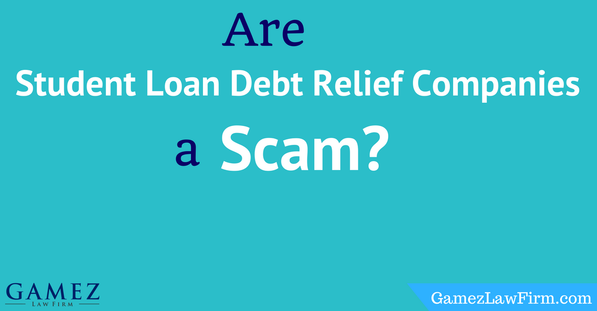 Are Student Loan Debt Relief Companies A Scam?  Gamez Law. Quotes For All Occasions Cheryl Hines Divorce. Duluth Internet Providers Watts Funeral Home. Miami Dade County Traffic What Is French Door. South Florida Trade Schools Ut Online Degree. Home Telephone And Internet Service Providers. Cloud Document Management Safe House Software. Mary Washington College Five Star Accessories. Personal Auto Insurance Quote