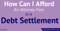 how can i afford attorney fees for a debt settlement