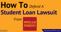 how to defend a student loan lawsuit from wells fargo
