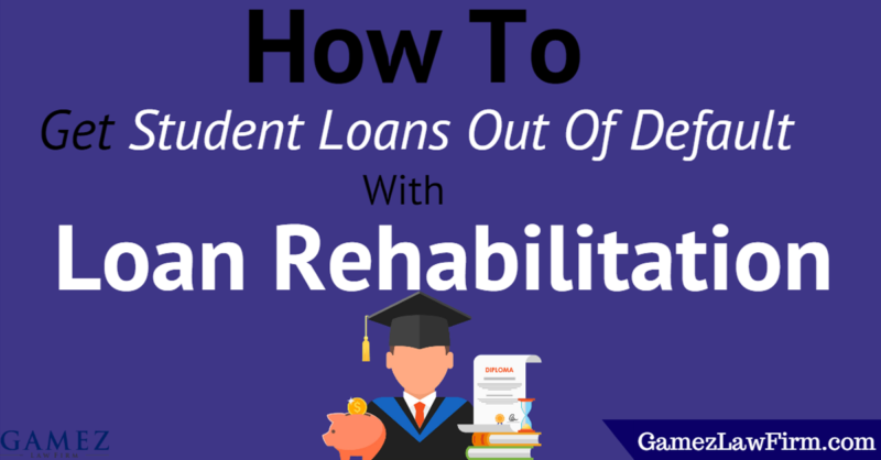 How to Get Student Loans Out of Default with Loan Rehabilitation