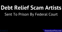 debt relief scam sent to prison by federal court