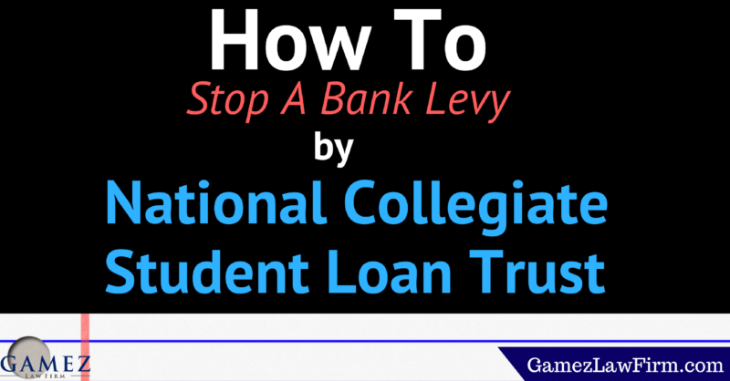 how to stop bank levy by national collegiate student loan trust