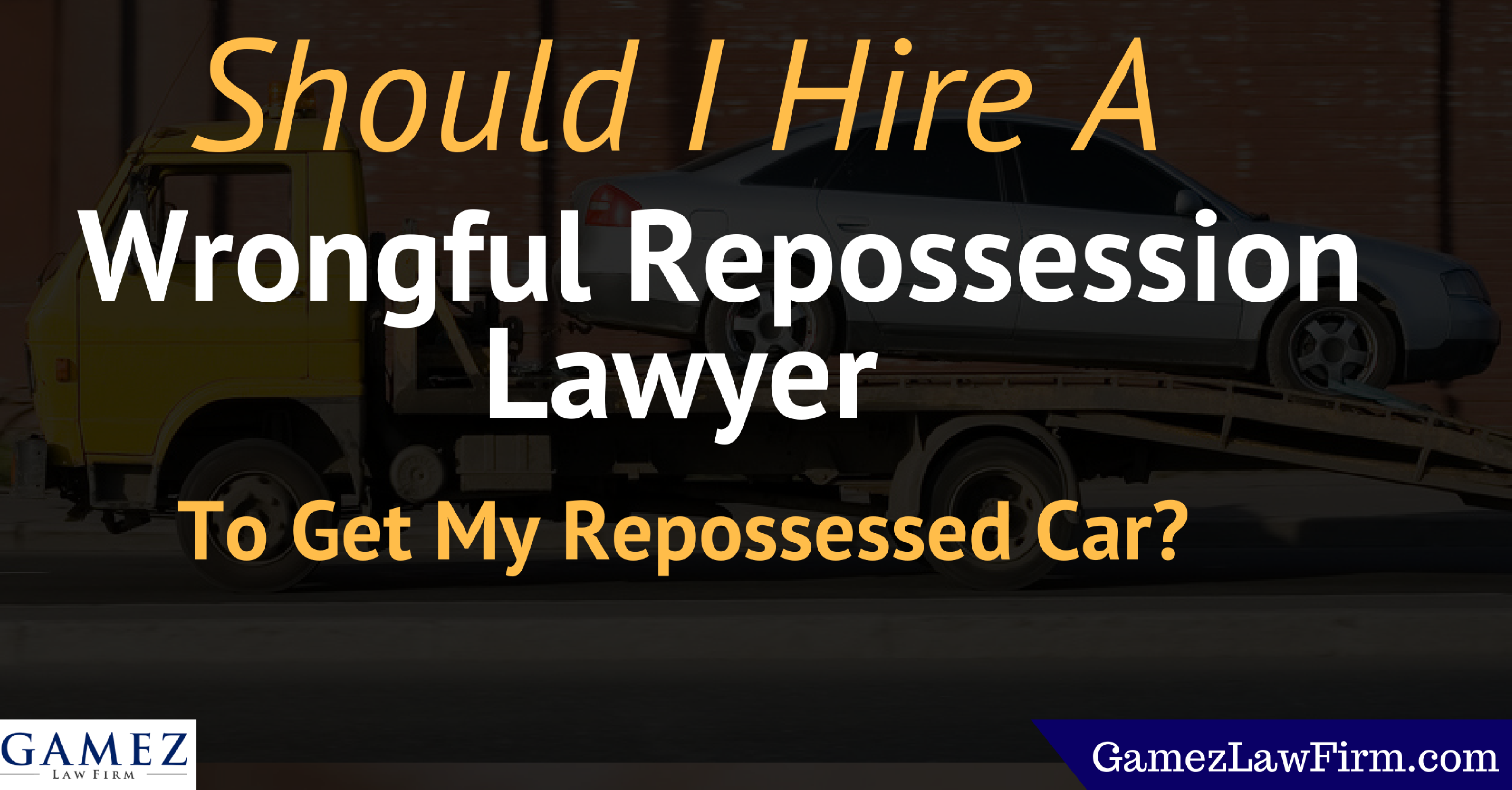 should i hire a wrongful repossession lawyer to get my repossessed