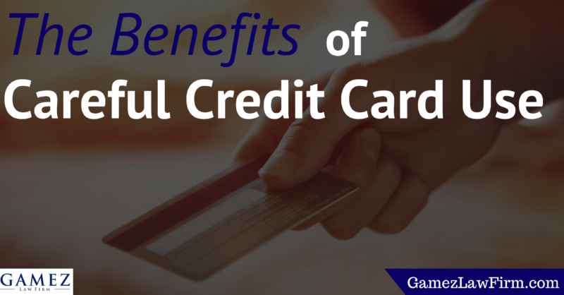benefits of careful credit card use